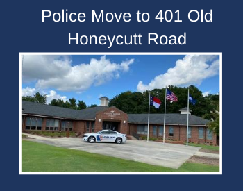 Police Move to 401 Old Honeycutt Road